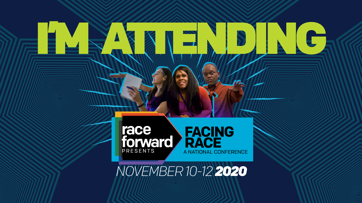 I'M ATTENDING graphic for Facing Race. November 10-12 2020. Three people come from behind the logo with blue lines radiating out from them with concentric hexagons radiating out from behind them.