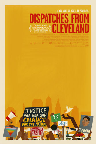 "Yellow background poster with title ""Dispatches From Cleveland"" in red at top. Illustrations of protestors holding signs at the bottom."